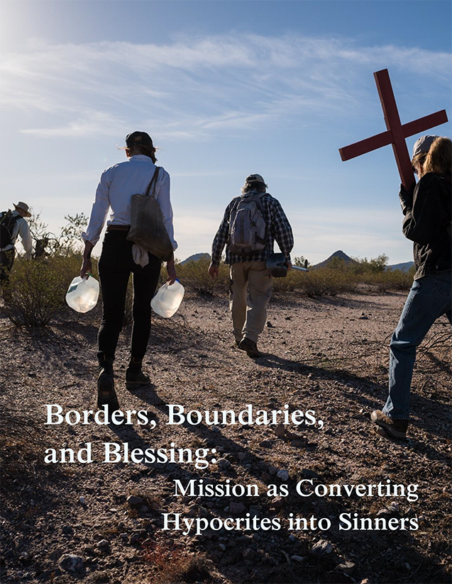 Borders, Boundaries, and Blessing: Mission as Converting Hypocrites into Sinners