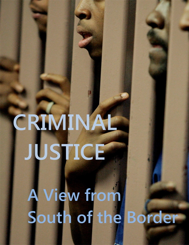 Criminal Justice: A View from South of the Border