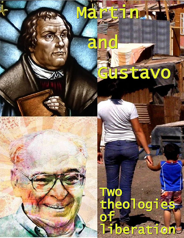 Martin and Gustavo: Two Theologies of Liberation and their Implications for the Church's Mission Today