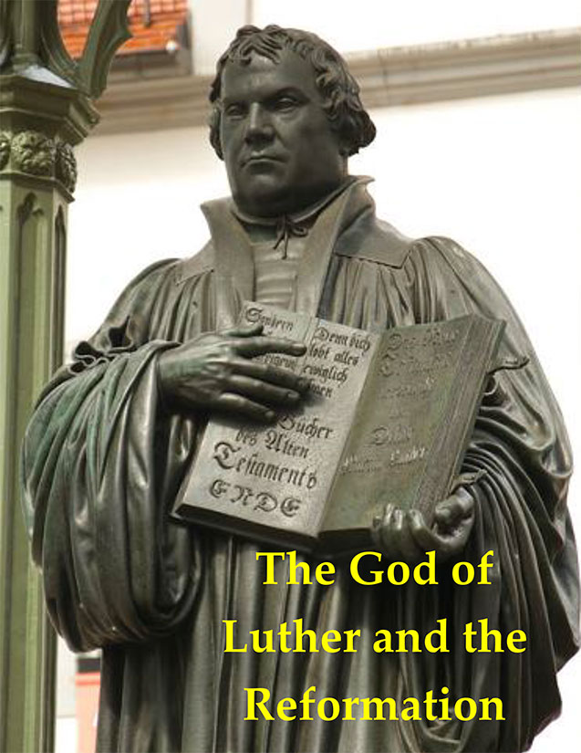 The God of Luther and the Reformation