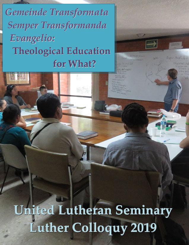 Gemeinde Transformata Semper Transformanda Evangelio: Theological Education for What?