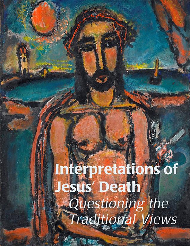 Interpretations of Jesus' Death: Questioning the Traditional Views
