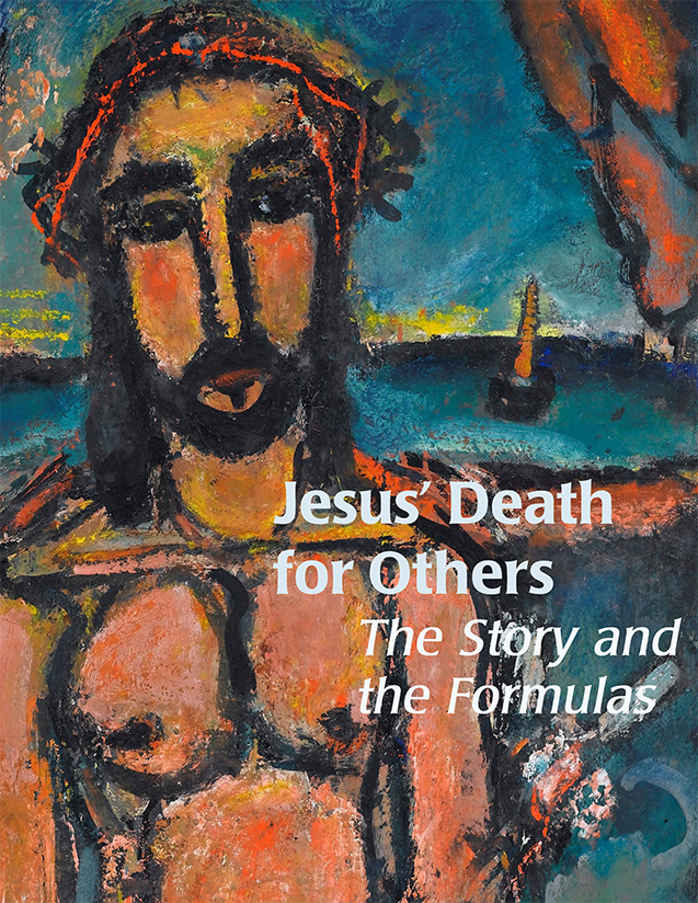 Jesus' Death for Others: The Story and the Formulas