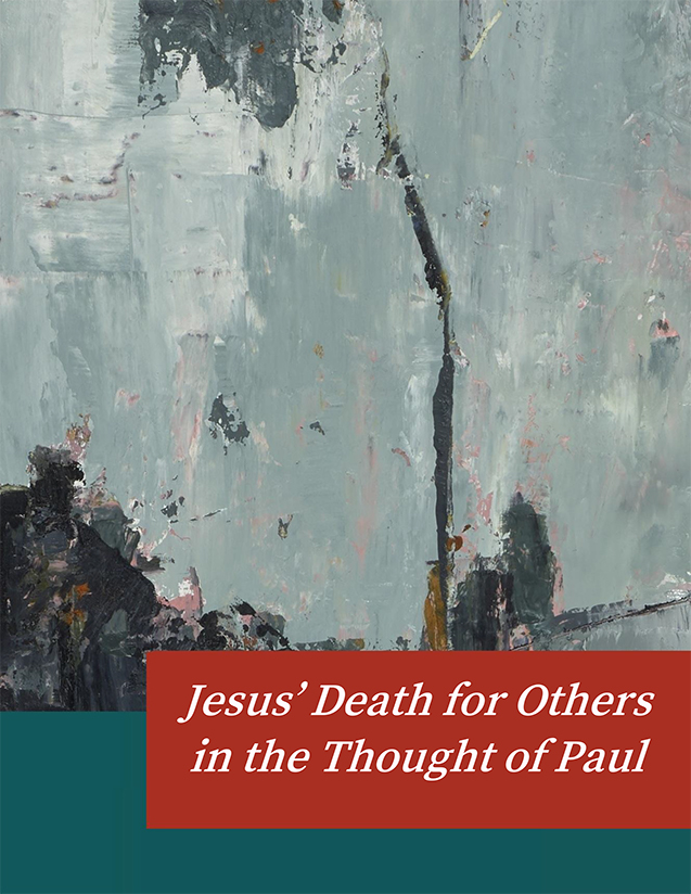 Jesus' Death for Others in the Thought of Paul