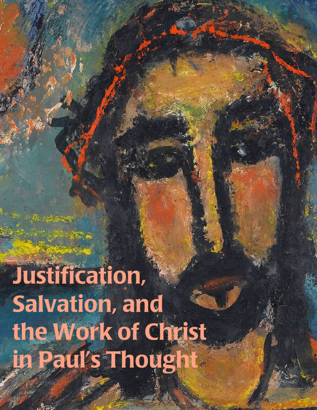 Justification, Salvation, and the Work of Christ in Paul's Thought