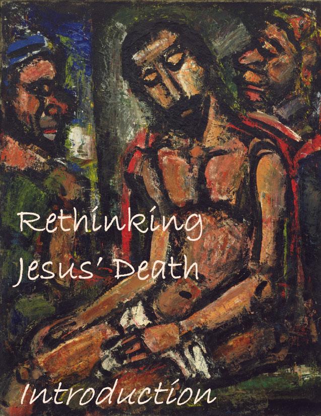 Rethinking Jesus' Death: Introduction