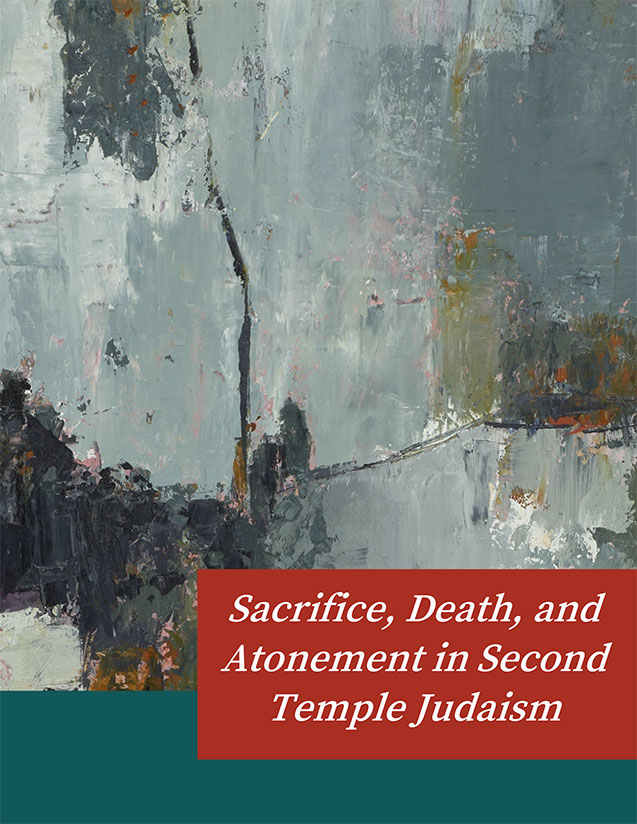 Sacrifice, Death, and Atonement in Second Temple Judaism