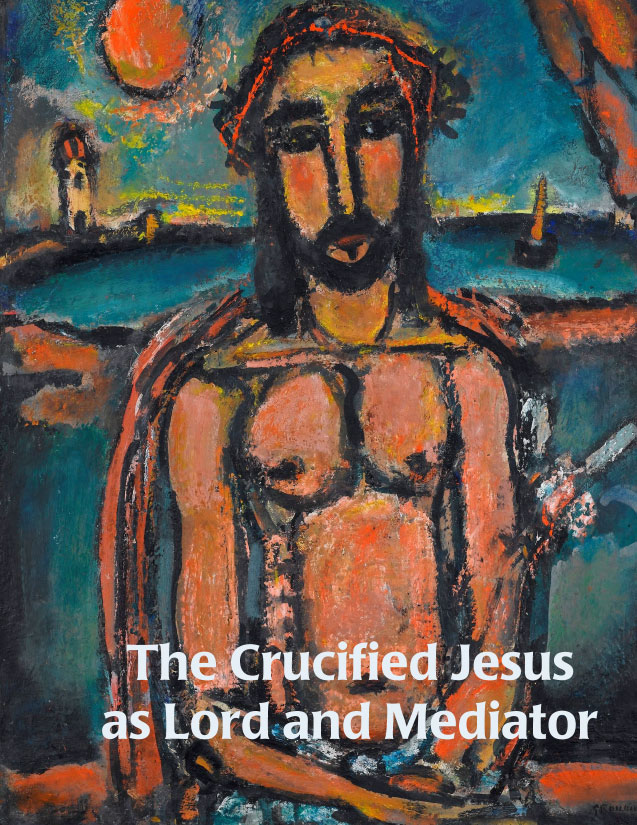 The Crucified Jesus as Lord and Mediator