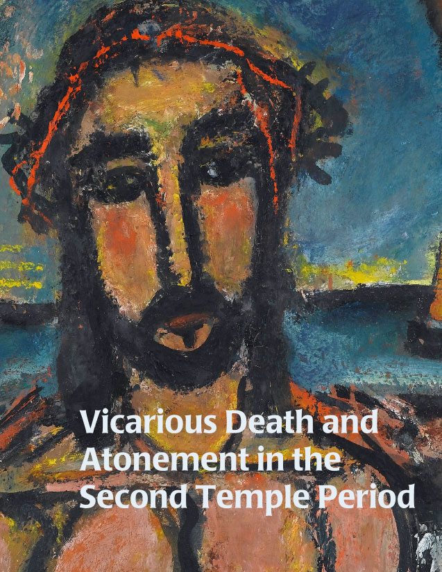 Vicarious Death and Atonement in the Second Temple Period
